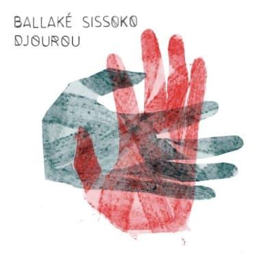 Ballaké Sissoko - Djourou
