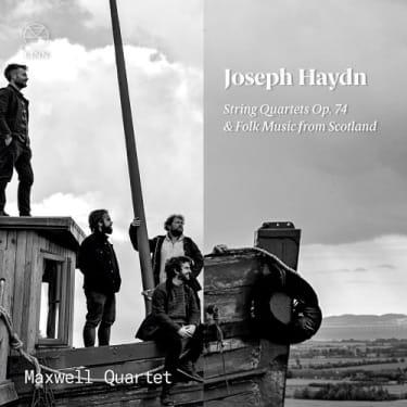 Maxwell Quartet: Joseph Haydn, String Quartets Op. 74 & Folk Music from Scotland