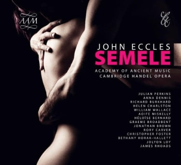 The Academy of Ancient Music (Perkins): John Eccles – Semele