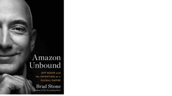 Amazon Unbound: Jeff Bezos and the Invention of a Global Empire cover