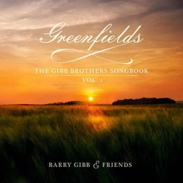 Barry Gibb & Friends: Greenfields – The Gibb Brothers' Songbook Vol. 1