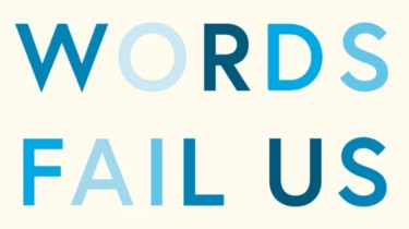Words Fail Us by Jonty Claypole