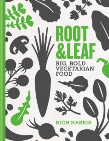 Root & Leaf: Big bold vegetarian food by Rich Harris